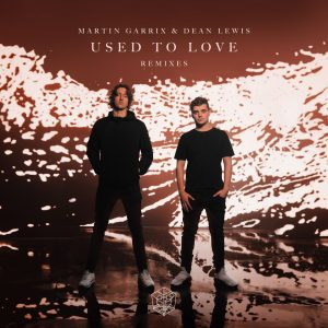 Used To Love (with Dean Lewis) [Remixes] by Martin Garrix